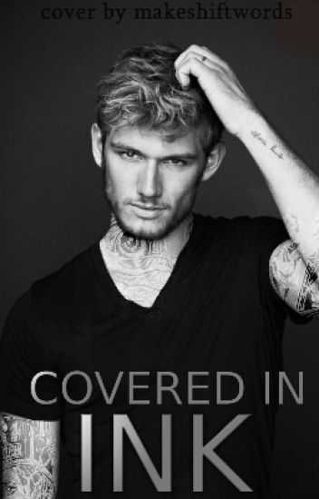 Covered In Ink - @Wattpad