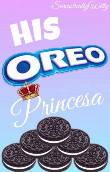 Book His Oreo Princesa - @ Wattpad