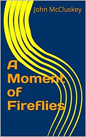 A Moment of Fireflies