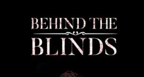 Behind The Blinds